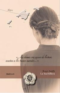 La (2 ed) bachillera - Roser Amills Bibiloni
