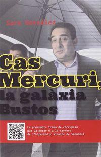 CAS MERCURI, LA GALAXIA BUSTOS