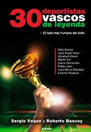 30 Deportistas Vascos De Leyenda - Sergio Vegas / Roberto Bascoy
