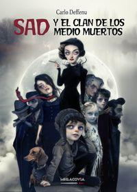 Sad Y El Clan De Los Medio Muertos - Carlo Deffenu