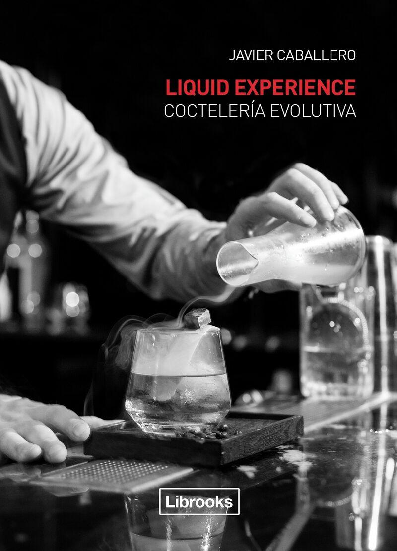 Liquid Experience - Cocteleria Evolutiva - Javier Caballero