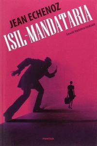 Isil-Mandataria - Jean Echenoz
