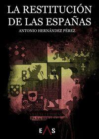 RESTITUCION DE LAS ESPAÑAS, LA