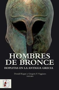 HOMBRES DE BRONCE - HOPLITAS EN LA ANTIGUA GRECIA