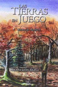 (2 ed. ) tierras en juego, las - relatos de mirthad i - Arkaitz Leon Muela