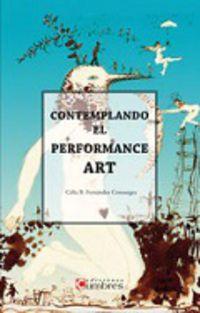contemplando el performance art - Celia Fernandez Consuegra