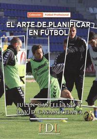 El arte de planificar en futbol - Julen Castellano / David Casamichana