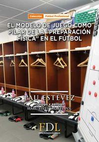 Modelo De Juego Como Pilar Basico De La Preparacion Fisica En El Futbol - Pau Estevez Planas