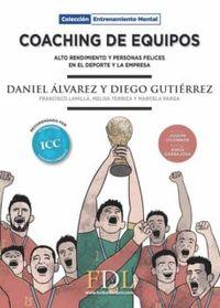 Coaching De Equipos - Alto Rendimiento Y Personas Felices En El Deporte Y La Empresa - Daniel Alvarez / Diego Guitierrez