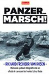 PANZER. .. MARSCH¡ - MEMORIAS Y ALBUM FOTOGRAFICO DE UN OFICIAL DE CARROS EN LOS FRENTES DEL ESTE Y OESTE