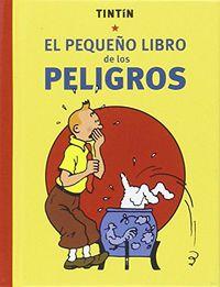 Tintin - El Pequeño Libro De Los Peligros - Georges Remi Herge