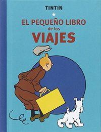 Tintin - El Pequeño Libro De Los Viajes - Georges Remi Herge