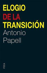 Elogio De La Transicion - Antonio Papell