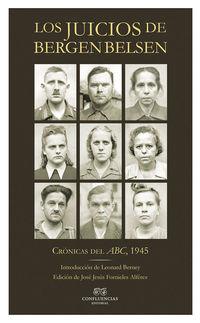 juicios de bergen belsen, los - cronicas del abc, 1945 - Jose Jesus Fornieles Alferez (ed. )