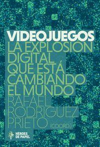 VIDEOJUEGOS LA EXPLOSION DIGITAL QUE ESTA CAMBIANDO EL MUNDO