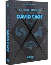 VIDEOJUEGO A TRAVES DE DAVID CAGE, EL