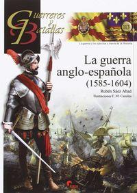 GUERRA ANGLO-ESPAÑOLA, LA (1585-1600)