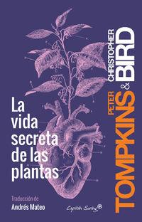 La vida secreta de las plantas - Peter Tompkins
