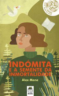 INDOMITA E A SEMENTE DA INMORTALIDADE (PREMIO I LIX MUIÑO DO VENTO)