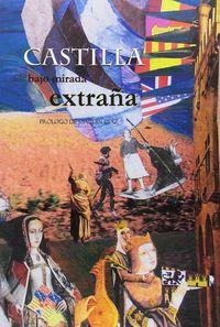 Castilla Bajo Mirada Extraña - Aa. Vv.