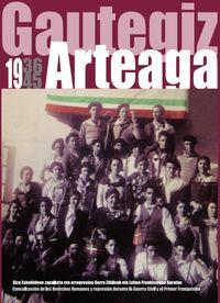 GAUTEGIZ ARTEAGA 1936-1945 - GIZA ESKUBIDEEN ZAPALKETA ETA ERREPRESIOA GERRA ZIBILEAN ETA LEHEN FRANKISMOKO GARAIAN = CONCULCACION DE LOS DERECHOS HUMANOS Y REPRESION DURANTE LA GUERRA CIVIL Y EL PRIMER FRANQUISMO