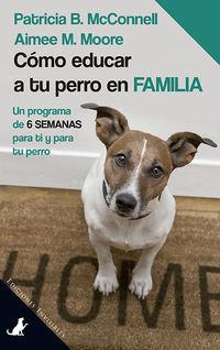 COMO EDUCAR A TU PERRO EN FAMILIA
