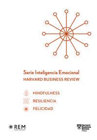 SERIE INTELIGENCIA EMOCIONAL HARVARD BUSINESS REVIEW (ESTUCHE) - MINDFULNESS + RESILIENCIA + FELICIDAD