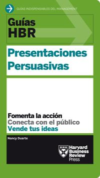 Presentaciones Persuasivas - Nancy  Duarte  /  Harvard Business Review