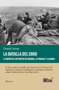 La batalla del ebro a traves de los partes de guerra - Daniel Arasa