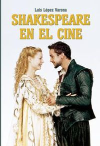 Shakespeare En El Cine - Luis Lopez Varona