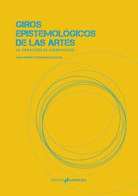 Giros Epistemologicos De Las Artes - Aa. Vv