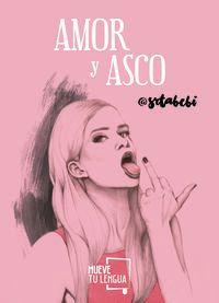 Amor Y Asco - @srabebi