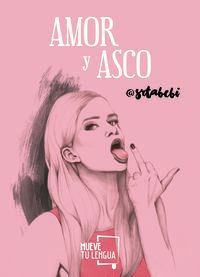 Amor Y Asco - @srtabebi