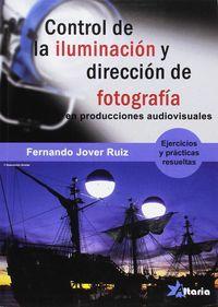 Control De Iluminacion Y Direccion De Fotografia En Producciones Audiovisuales - Fernando Jover Ruiz