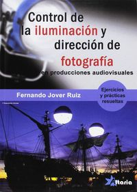 CONTROL DE ILUMINACION Y DIRECCION DE FOTOGRAFIA EN PRODUCCIONES AUDIOVISUALES