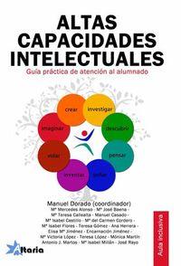 ALTAS CAPACIDADES INTELECTUALES - GUIA PRACTICA DE ATENCION EN EL AULA Y EN CASA