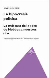 Hipocresia Politica, La - La Mascara Del Poder, De Hobbes A Nuestros Dias - David Runciman