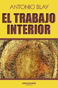 El trabajo interior - Antonio Blay Fontcuberta