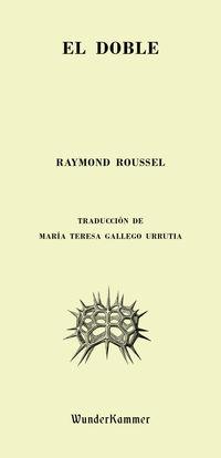 El doble - Raymond Roussel
