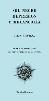 Sol Negro - Depresion Y Melancolia - Julia Kristeva