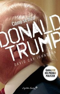 Como Se Hizo Donald Trump - David Cay Johnston