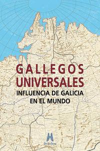 GALLEGOS UNIVERSALES - INFLUENCIA DE GALICIA EN EL MUNDO