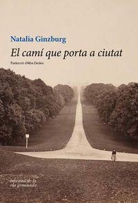 El cami que porta a ciutat - Natalia Ginzburg