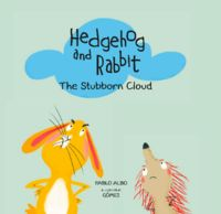 HEDGEHOG AND RABBIT - THE STUBBORN CLOUD