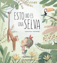 Esto No Es Una Selva - Susanna Isern / Rocio Bonilla (il. )