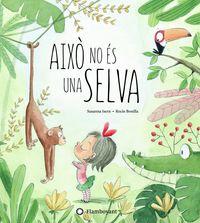 Aixo No Es Una Selva - Susanna Isern / Rocio Bonilla (il. )