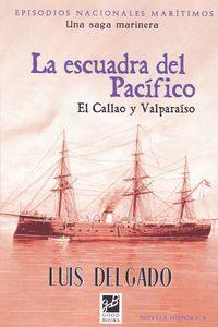 ESCUADRA DEL PACIFICO, LA - EL CALLAO Y VALPARAISO