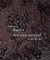 RAICES DEL VINO NATURAL - UN AÑO DE VIÑA