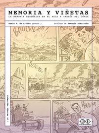 Memoria Y Viñetas - La Memoria Historica En El Aula A Traves Del Comic - Elena Masarah Revuelta / David F. De Arriba / Pepe Galvez