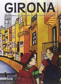Girona - Descobreix La Ciutat Amb La Guia Turistica Infantil - Joelle Cardus Janin